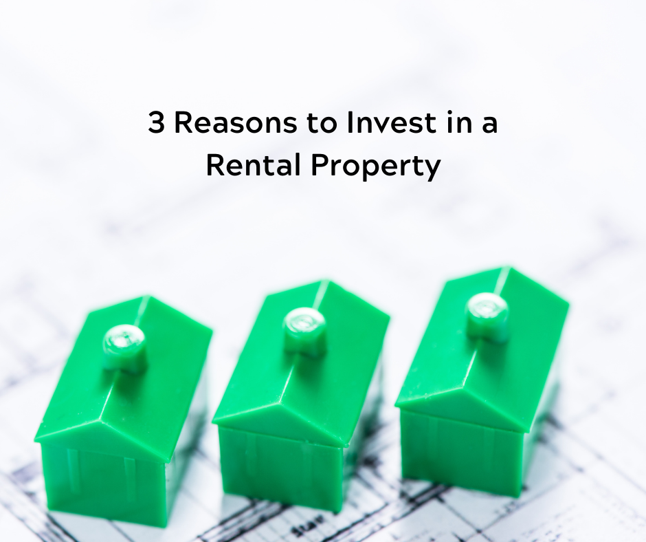 3 reasons to invest in a rental property