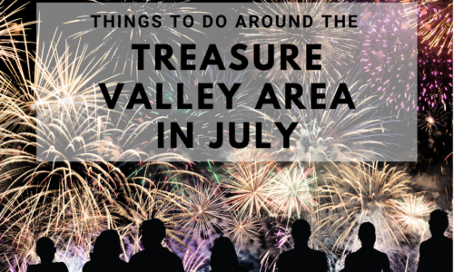 things to do in the treasure valley area in july
